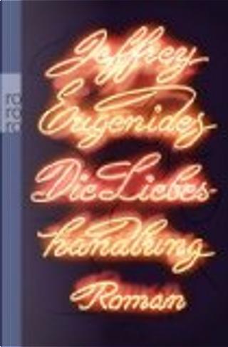 Die Liebeshandlung by Jeffrey Eugenides
