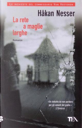 La rete a maglie larghe by Hakan Nesser
