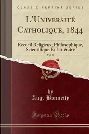 L'Université Catholique, 1844, Vol. 17 by Aug. Bonnetty