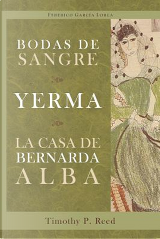 Bodas de sangre / Yerma / La casa de bernarda alba/ Wedding of Blood / Yerma / the House of Bernarda Alba by Federico Garcia Lorca