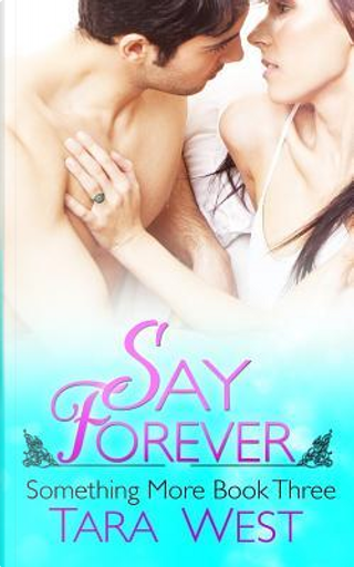 Say Forever by Tara West