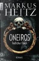 Oneiros- Tödlicher Fluch by Markus Heitz