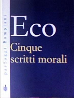 Cinque scritti morali by Umberto Eco