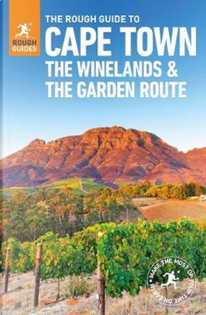 The Rough Guide to Cape Town, The Winelands and the Garden Route by Rough Guides