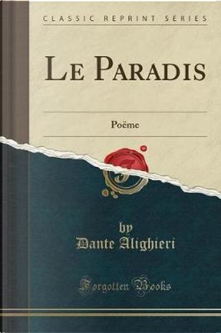 Le Paradis by Dante Alighieri