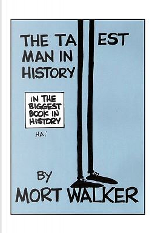 The Tallest Man in History by Mort Walker