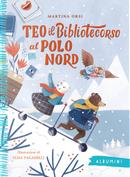 Teo il biblilotecorso al Polo Nord by Martina Orsi