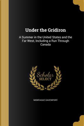 UNDER THE GRIDIRON by Montague Davenport