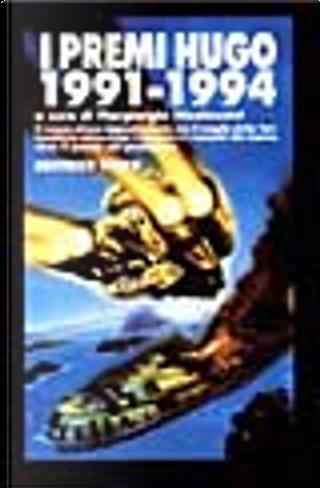 I premi Hugo 1991-1994 by Charles Sheffield, Connie Willis, Geoffrey A. Landis, Harry Turtledove, Janet Kagan, Joe Haldeman, Lucius Shepard, Mike Resnick, Nancy Kress, Terry Bisson