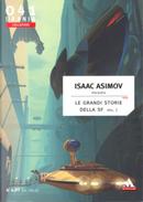 Le grandi storie della SF - Vol. 1 by Alfred Elton Van Vogt, C. L. Moore, Don A. Stuart, Eando Binder, H. L. Gold, John Taine, L. Sprague de Camp, Lester del Rey, Robert Bloch