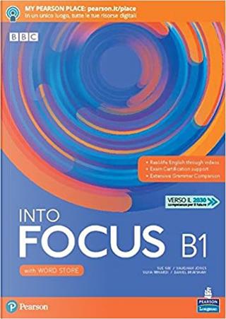 Into focus B1 by Daniel Brayshaw, Silvia Minardi, Sue Kay, Vaughan Jones