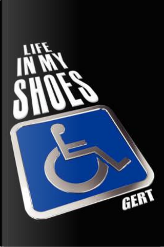 Life in My Shoes by Gert