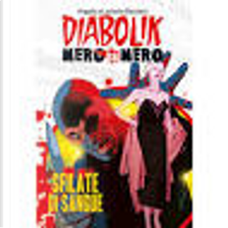 Diabolik - Nero su Nero #7 by Angela Giussani, Daniele Statella, Luciana Giussani, Patricia Martinelli, Tito Faraci