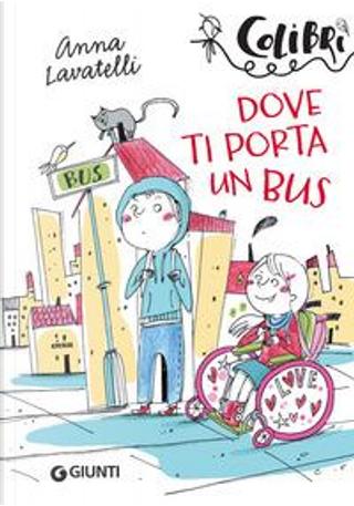 Dove ti porta un bus by Anna Lavatelli