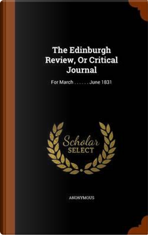 The Edinburgh Review, or Critical Journal by ANONYMOUS