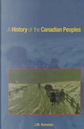 A history of the Canadian peoples by J. M. Bumsted