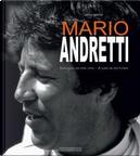 Mario Andretti. Immagini di una vita/A life in pictures by Mario Donnini