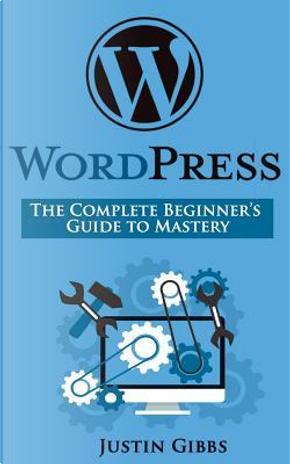 Wordpress by Justin Gibbs
