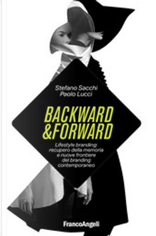 Backward & Forward by Paolo Lucci, Stefano Sacchi