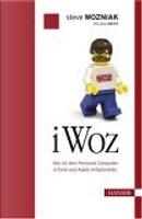 iWoz. Die Autobiographie des Apple-Erfinders by Gina Smith, Steve Wozniak