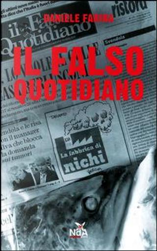 Il falso quotidiano. Diario di bordo da una legislatura marziana by Daniele Farina