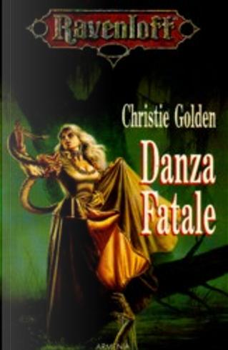 Danza fatale by Christie Golden