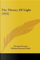 The Theory Of Light 1912 by Thomas Preston