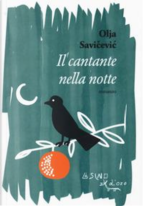 Il cantante nella notte by Olja Savicevic Ivancevic