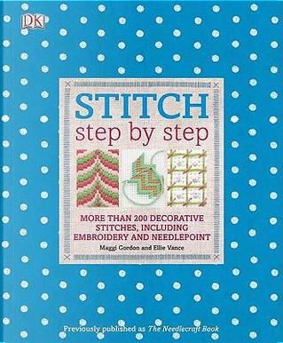 Stitch Step by Step by Maggi McCormick Gordon