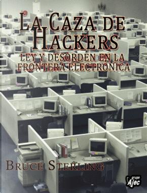 La caza de Hackers by Bruce Sterling
