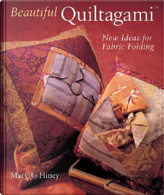 Beautiful Quiltagami by Mary Jo Hiney