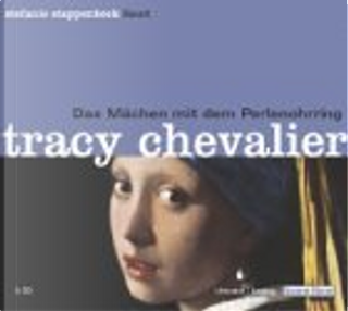 Das Mädchen mit dem Perlenohrring. 5 CDs. by Tracy Chevalier, Stefanie Stappenbeck