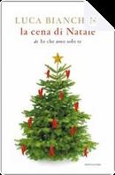 La cena di Natale di Io che amo solo te by Luca Bianchini