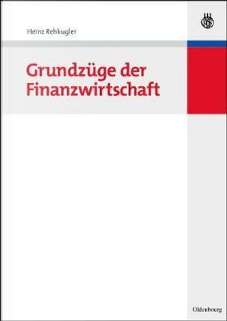 Grundzüge Der Finanzwirtschaft by Heinz Rehkugler