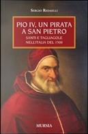 Pio IV, un pirata a San Pietro by Sergio Redaelli