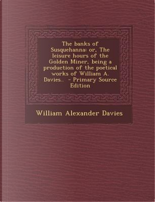 The Banks of Susquehanna by William Alexander Davies