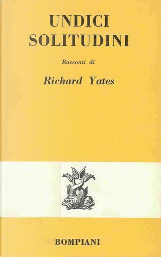 Undici solitudini by Richard Yates