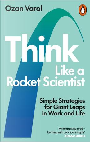 Think Like a Rocket Scientist by Ozan Varol