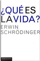 ¿Qué es la vida? by Erwin Schrödinger
