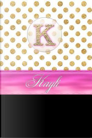Kayli by Personalized Name Journal Notebook