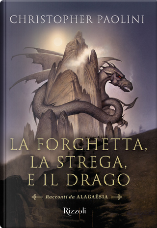 La forchetta, la strega e il drago by Christopher Paolini