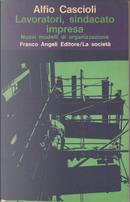 Lavoratori, sindacato, impresa by Alfio Cascioli
