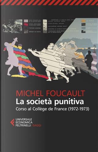 La società punitiva by Michel Foucault