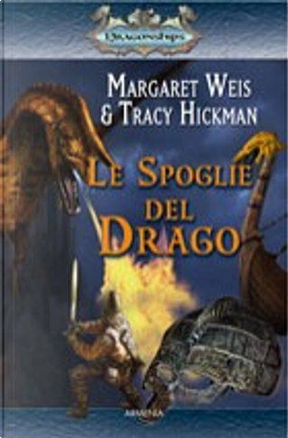 Le spoglie del drago by Margaret Weis, Tracy Hickman