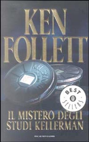 Il mistero degli studi Kellerman by Ken Follett