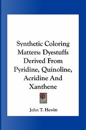 Synthetic Coloring Matters by John T. Hewitt