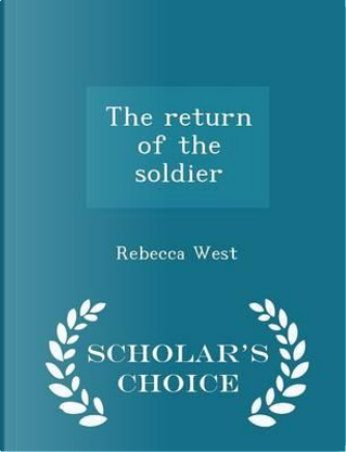 The Return of the Soldier - Scholar's Choice Edition by Rebecca West
