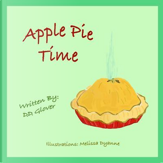Apple Pie Time by D. D. Glover