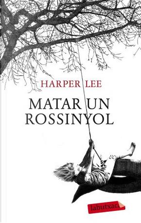 Matar un rossinyol by Harper Lee