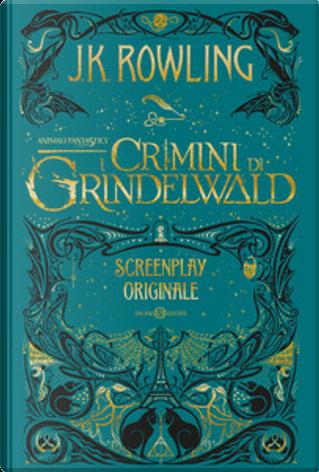 Animali fantastici: I crimini di Grindelwald by J. K. Rowling